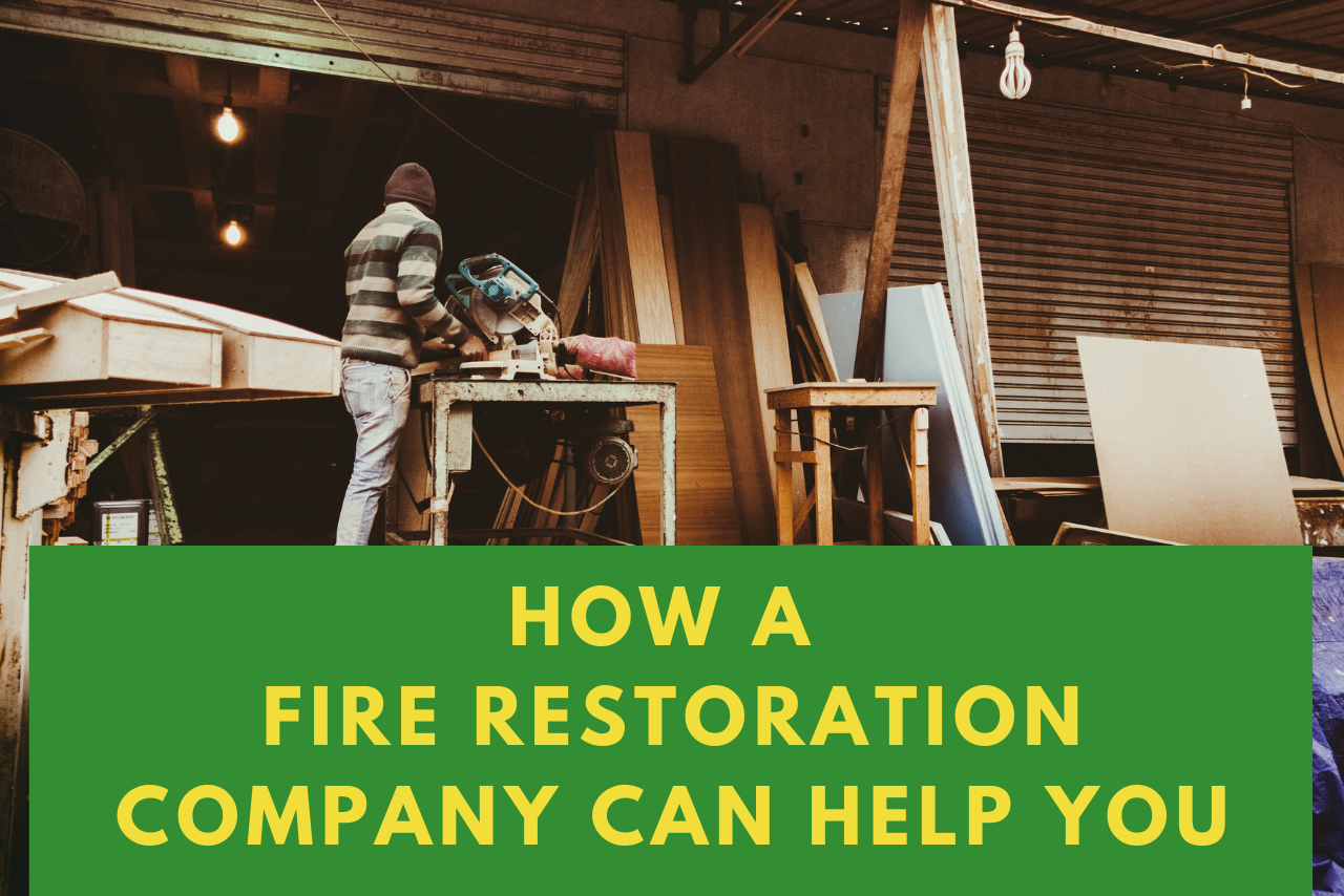 How A Fire Restoration Company Can Help You