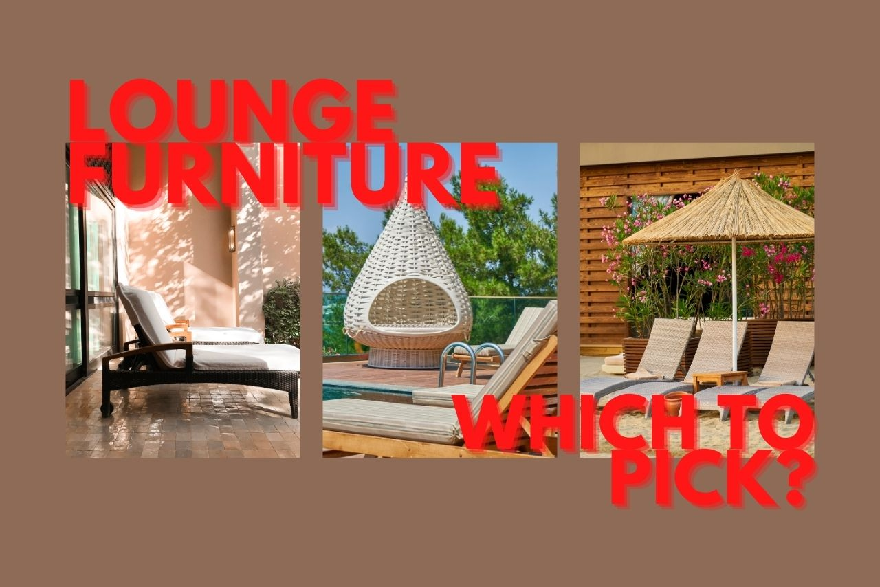 Lounge Furniture: Which To Pick