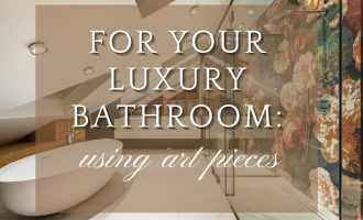 Using Art Pieces For Luxury Bathroom