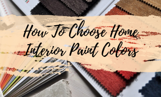 How To Choose Home Interior Paint Colors